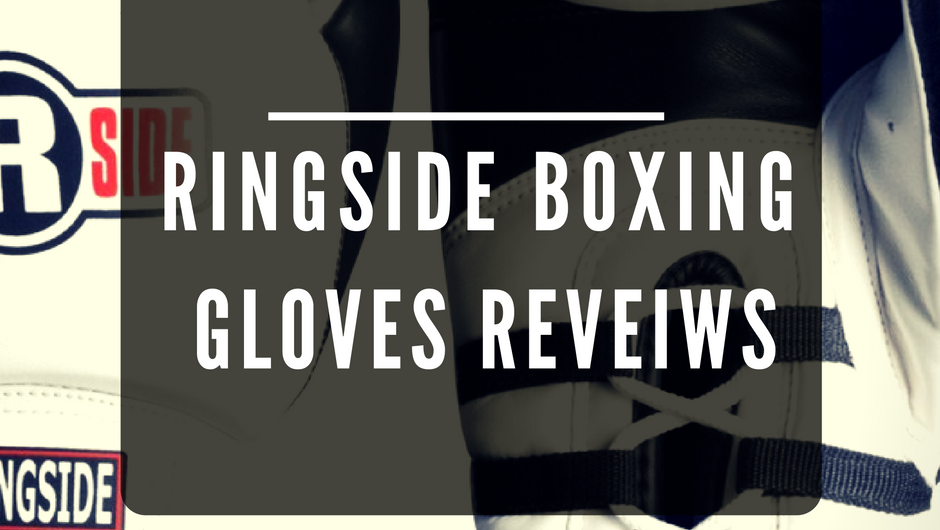 Ringside Boxing Gloves Reviews