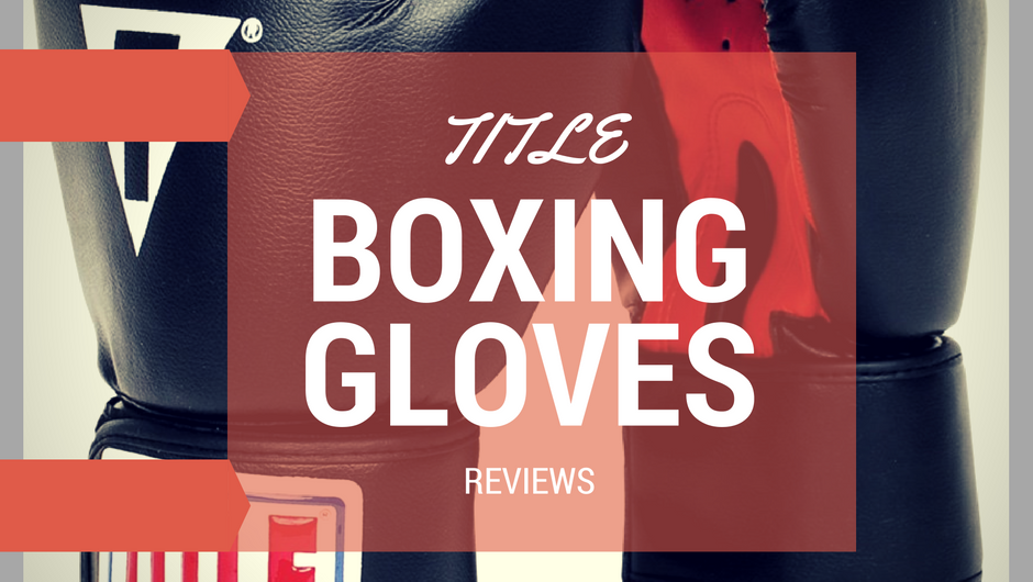 Title Boxing Gloves Reviews