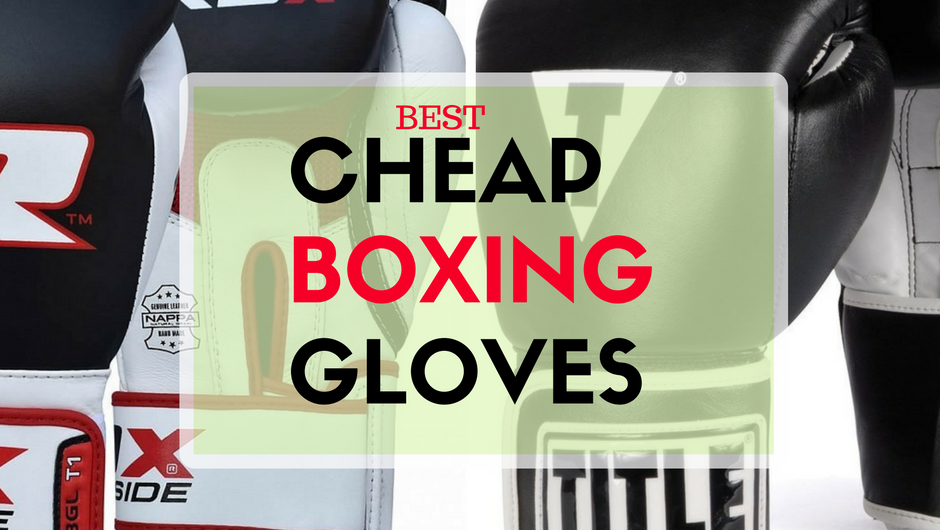 Best Cheap Boxing Gloves
