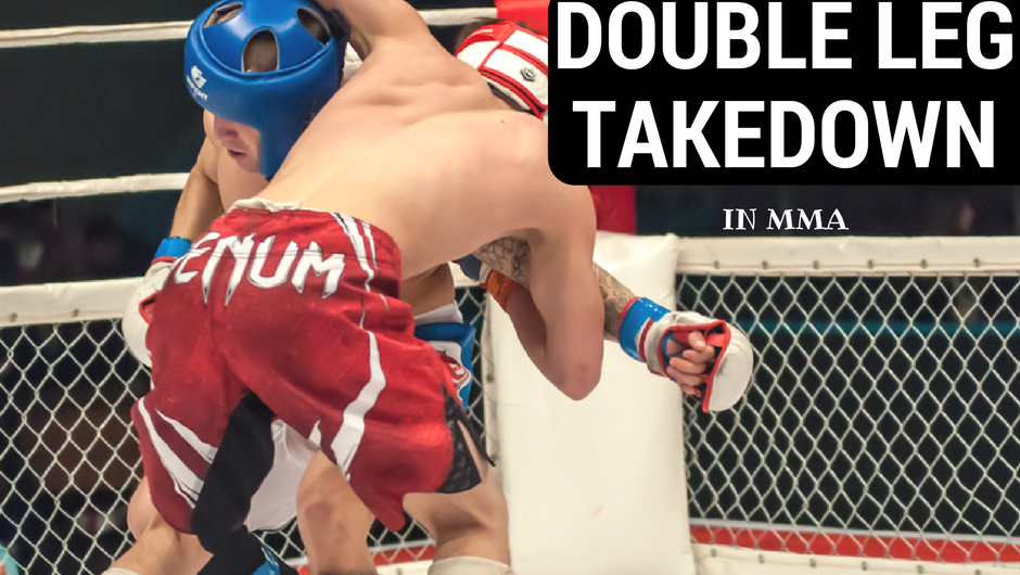 What Is A Double Leg Takedown In MMA