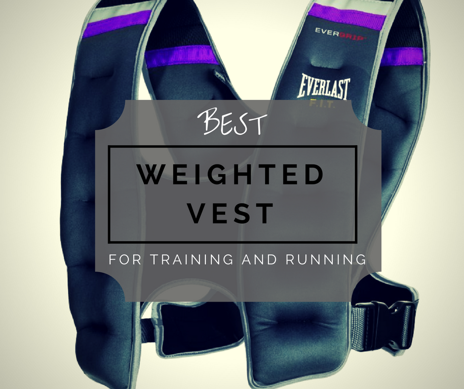 Best Weighted Vest For Training And Running